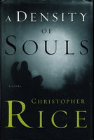 A DENSITY OF SOULS. by Rice, Christopher.