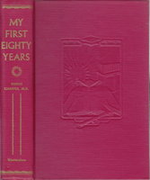 MY FIRST EIGHTY YEARS: The Life Story of a California Surgeon. by Chaffee, Burns, M.D.