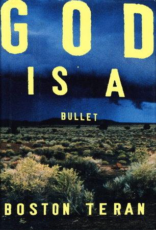GOD IS A BULLET. by Teran, Boston.