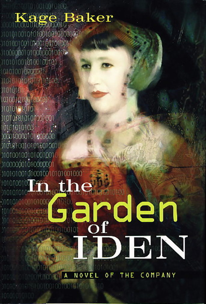 Book cover picture of Baker, Kage. IN THE GARDEN OF IDEN: A Novel of the Company. New York: Harcourt Brace & Company, (1997.)