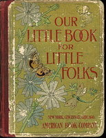 OUR LITTLE BOOK FOR LITTLE FOLKS. by Crosby, W. E. (arranged by.)