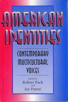 AMERICAN IDENTITIES: CONTEMPORARY MULTICULTURAL VOICES by [Anthology, signed] Pack, Robert and Parini, Jay, editors; Julia Alvarez, Gary Soto, Jacqueline Woodson and Garrett Hongo, signed.