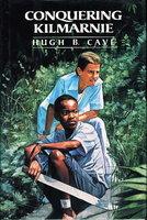 CONQUERING KILMARNIE. by Cave, Hugh B.