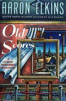 OLD SCORES. by Elkins, Aaron.