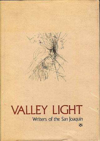 VALLEY LIGHT: Writers of the San Joaquin. by Watts, Jane, editor; Gary Soto, David St. John and Richard Dokey, signed.