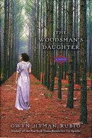 THE WOODMAN'S DAUGHTER. by Rubio, Gwyn Hyman.