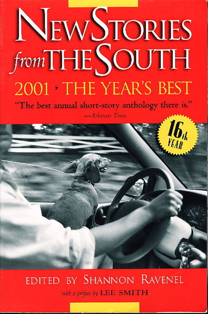 Book cover picture of Ravenel, Shannon (editor); Carrie Brown, Madison Smartt Bell, Lee Smith, Jim Grimsley, John Barth and others, contributors.  NEW STORIES FROM THE SOUTH: The Year's Best, 2001. Chapel Hill, NC: Algonquin Books, (2001.)