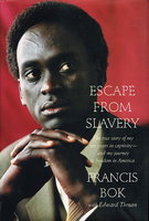 ESCAPE FROM SLAVERY: The True Story of My Ten Years in Captivity--and My Journey to Freedom in America. by Bok, Francis with Edward Tivnan.