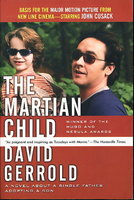 THE MARTIAN CHILD: A Novel About A Single Father Adopting A Son. by Gerrold, David.