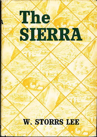 THE SIERRA. by Lee, W. Storrs.