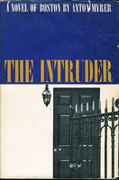 THE INTRUDER: A Novel of Boston. by Myrer, Anton (1922-1996)