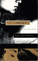 SWEAT: Stories and a Novella. by Bledsoe, Lucy Jane.