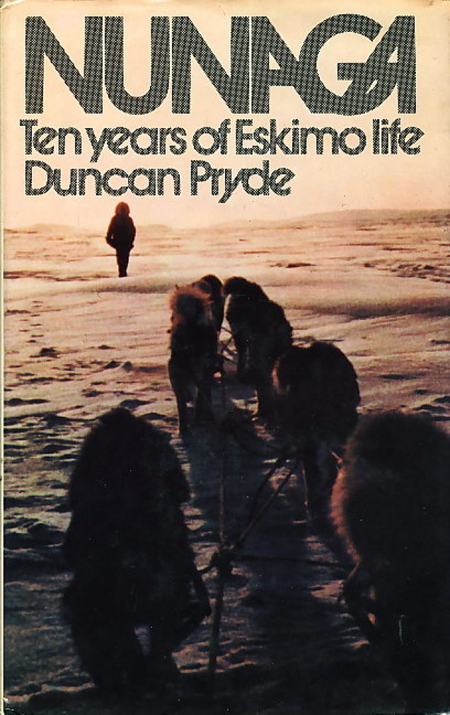 Book cover picture of Pryde, Duncan. NUNAGA: Ten Years of Eskimo Life. New York: Walker, (1972.)