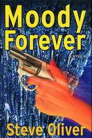 MOODY FOREVER. by Oliver, Steve.