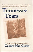 TENNESSEE TEARS. by George, John Curtis with Ira L. White.