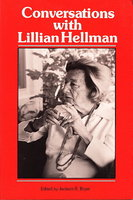 CONVERSATIONS WITH LILLIAN HELLMAN. by [Hellman, Lillian] Bryer, Jackson R.
