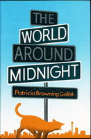 THE WORLD AROUND MIDNIGHT. by Griffith, Patricia Browning.