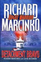ROGUE WARRIOR: DETACHMENT BRAVO. by Marcinko, Richard and John Weisman