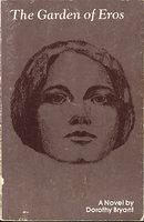 THE GARDEN OF EROS. by Bryant, Dorothy