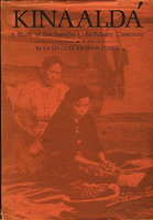 KINAALADA: A Study of the Navaho Girl's Puberty Ceremony. by Frisbie, Charlotte Johnson.
