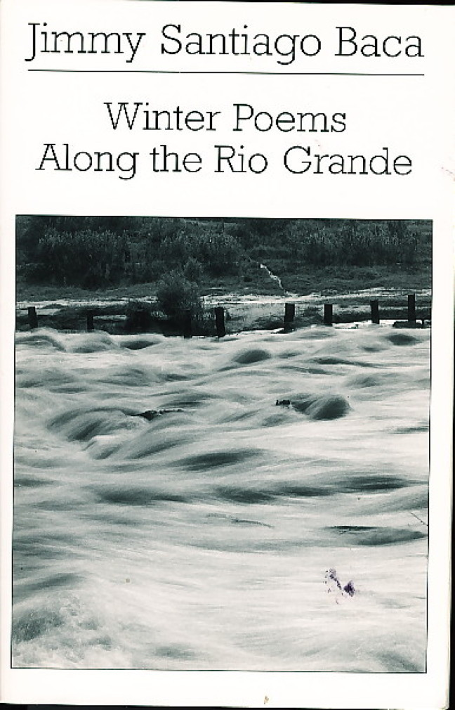 Book cover picture of Baca, Jimmy Santiago. WINTER POEMS ALONG THE RIO GRANDE. New York: New Directions, (2004.)