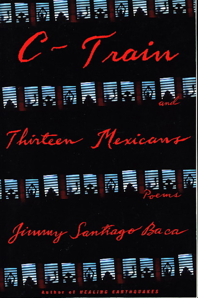 Book cover picture of Baca, Jimmy Santiago. C-TRAIN AND THIRTEEN MEXICANS: Dream Boy's Story. New York: Grove Press, (2002.)