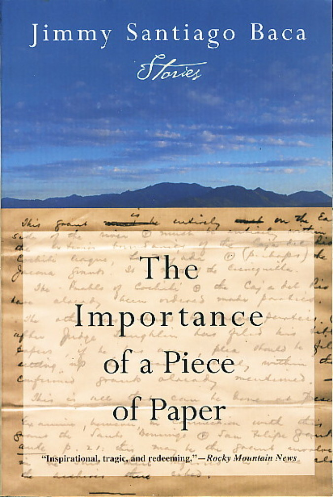 Book cover picture of Baca, Jimmy Santiago. THE IMPORTANCE OF A PIECE OF PAPER: Stories. New York: Grove Press, (2004.)