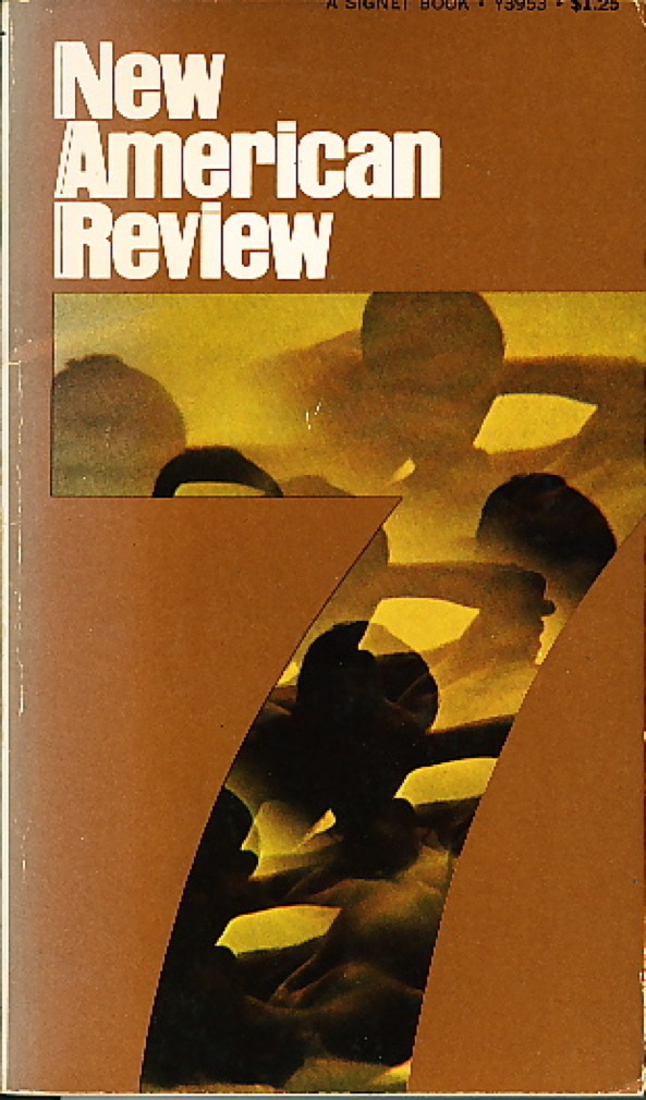Book cover picture of (Millett, Kate; Louise Gluck; William Gass and others, contributors) Solotaroff, Theodore and Stanley Moss and others, editors. NEW AMERICAN REVIEW, #7. New York: New American Library (1969.)