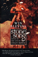 STONE SONG: A Novel of the Life of Crazy Horse. by Blevins, Win.
