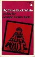 BIG TIME BUCK WHITE. by Tuotti, Joseph Dolan.