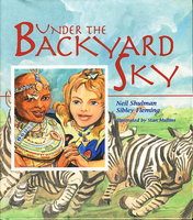 UNDER THE BACKYARD SKY. by Shulman, Neil and Sibley Fleming (illustrations by Stan Mullins.)