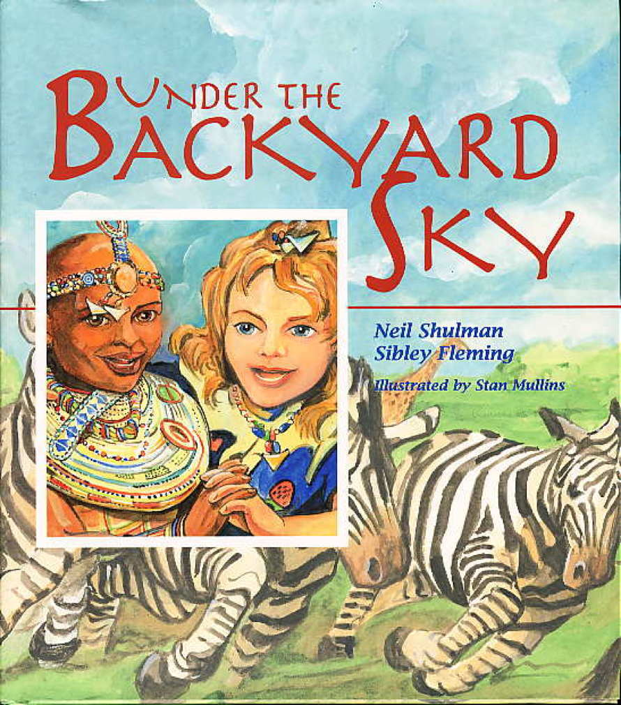 Book cover picture of Shulman, Neil and Sibley Fleming (illustrations by Stan Mullins.) UNDER THE BACKYARD SKY. Atlanta: Peachtree Publishers, (1995.)