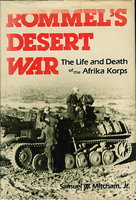 ROMMEL'S DESERT WAR: The Life and Death of The Afrika Korps. by Mitcham, Samuel, W. Jr.