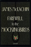 FAREWELL TO THE MOCKINGBIRDS. by McEachin, James