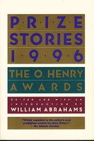PRIZE STORIES 1996: The O. Henry Awards. by [Anthology, signed] Abrahams, William , editor; Walter Mosley and Akhil Sharma, signed; Stephen King, William Hoffman, Joyce Carol Oates, and others, contributors.