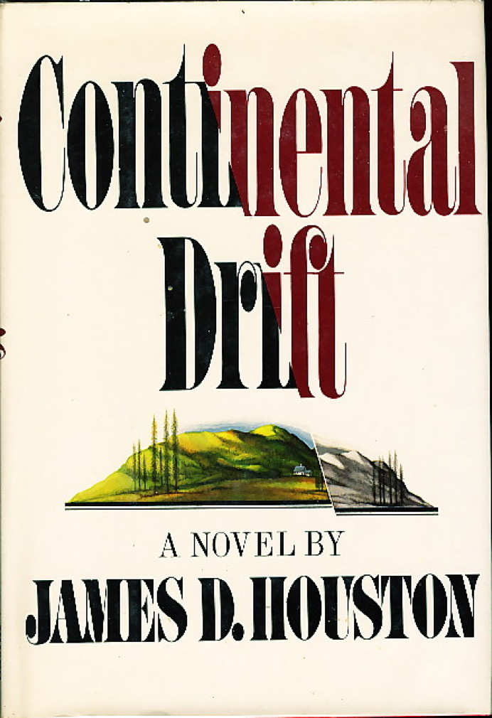 Book cover picture of Houston, James D.  CONTINENTAL DRIFT. New York: Alfred A. Knopf, 1978.