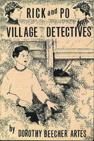 RICK AND PO: Village Detectives. by Artes, Dorothy Beecher.