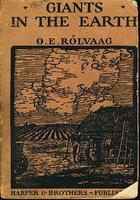GIANTS IN THE EARTH: A Saga Of The Prairie. by Rolvaag, O. E. [Ole Edvart], 1876-1931.