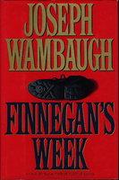 FINNEGAN'S WEEK. by Wambaugh, Joseph.