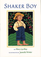SHAKER BOY. by Ray, Mary Lyn. Illustrated by Jeanette Winter.