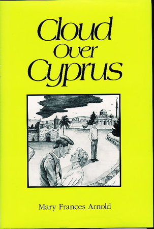 CLOUD OVER CYPRUS. by Arnold, Mary Frances.