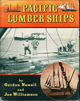 PACIFIC LUMBER SHIPS. by Newell, Gordon and Joe Williamson.