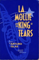 LA MOLLIE AND THE KING OF TEARS. by Islas, Arturo (1938-1991.)