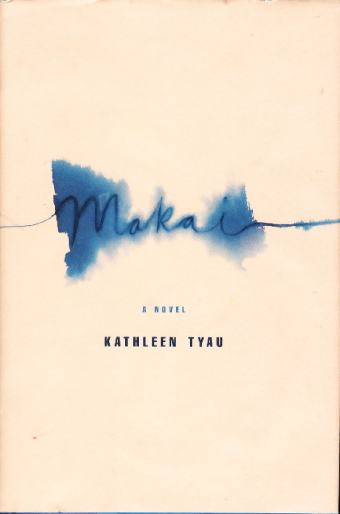 Book cover picture of Tyau, Kathleen. MAKAI. New York: Farrar, Straus & Giroux, (1999.)