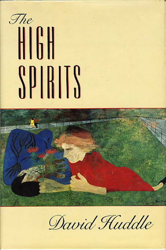 Book cover picture of Huddle, David. THE HIGH SPIRITS: Stories of Men and Women. Boston: David R Godine Publisher, (1989.)