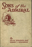 SONS OF THE ADMIRAL: The Story of Diego and Fernando Columbus. by Harmon, Seth and Harry Shumway.