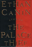 THE PALACE THIEF: Stories. by Canin, Ethan