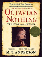 THE ASTONISHING LIFE OF OCTAVIAN NOTHING, Traitor to the Nation, Volume I: The Pox Party. by Anderson, M. T.
