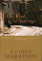 THE ROAD TO SANTIAGO. by Harrison, Kathryn.
