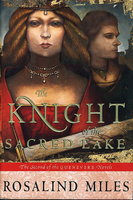THE KNIGHT OF THE SACRED LAKE: The Second of the Guenevere Novels. by Miles, Rosalind.